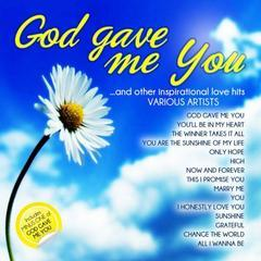 god gave me you and other inspirational love hits
