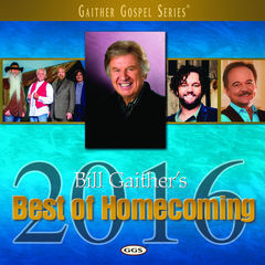 bill gaither's best of homecoming 2016