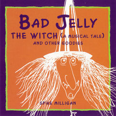 badjelly the witch(a musical tale)and other goodies