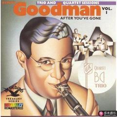 after you've gone:the original benny goodman trio and quartet