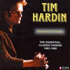 person to person: the essential, classic hardin 1963-1980