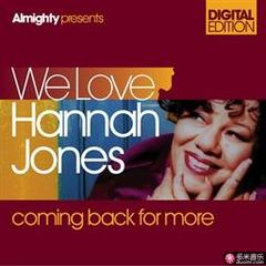 almighty presents: we love hannah jones - coming back for more