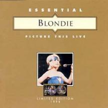 essential blondie: picture this live