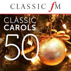 50 classic carols(by classic fm)