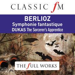 berlioz: symphonie fantastique(classic fm: the full works)