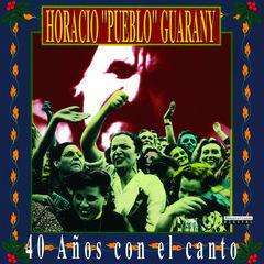 """horacio """"pueblo"""" guarany - 40 años con el canto"""