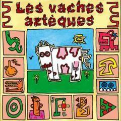 les vaches aztèques