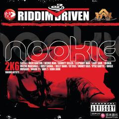 riddim driven: nookie 2k6