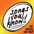 songs you know:  ol' skool hip hop