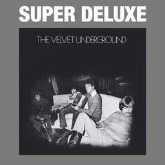 the velvet underground(45th anniversary / super deluxe)