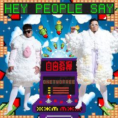 hey people say