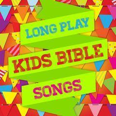 long play kids bible songs