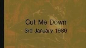 Cut Me Down